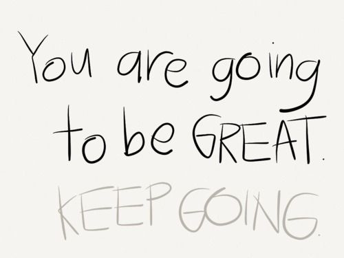you are going to great